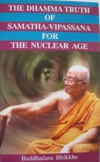 Dhamma truth of samatha-vipassana for the nuclear age 2011.jpg