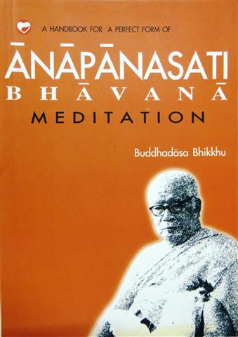 Handbook for a perfect form of anapanasati bhavana meditation 2003 Small.JPG