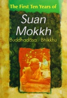 The First Ten Years of Suan Mokkh